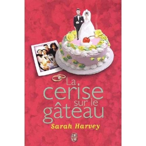 La cerise sur le gâteau en littérature Sarah Harvey