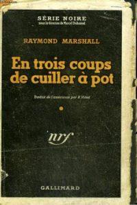 raymon-marshall-trois-coups-de-cuiller-a-pot