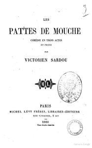 pattes de mouche Victorien Sardou