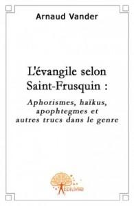 """Tout le Saint-Frusquin dans le livre """"L'évangle selon saint-frusquin"""""""